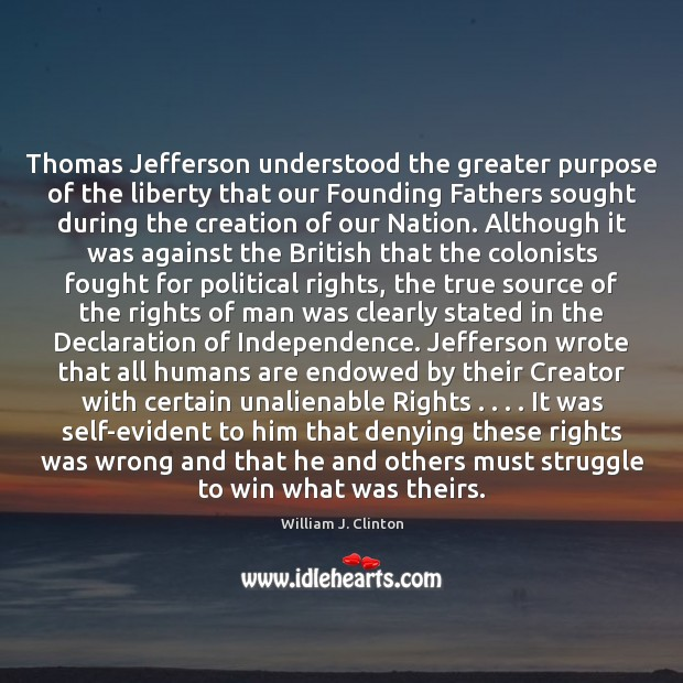 Thomas Jefferson understood the greater purpose of the liberty that our Founding Image