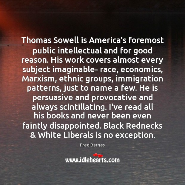 Image, Thomas Sowell is America's foremost public intellectual and for good reason. His