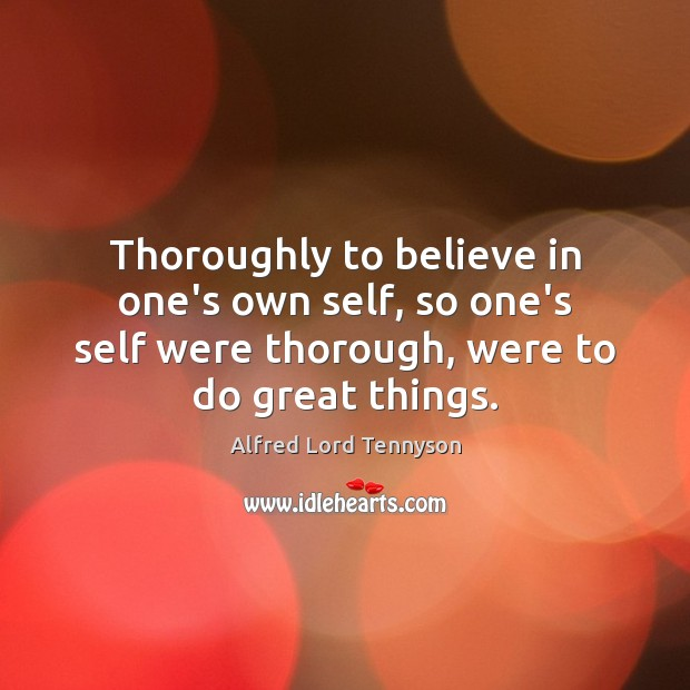 Image, Thoroughly to believe in one's own self, so one's self were thorough,