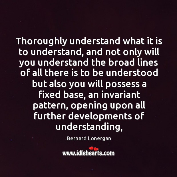 Image, Thoroughly understand what it is to understand, and not only will you