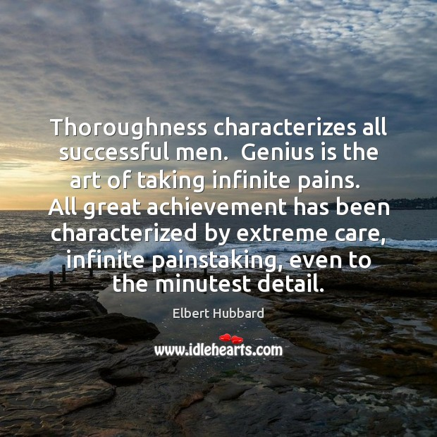 Thoroughness characterizes all successful men.  Genius is the art of taking infinite Men Quotes Image