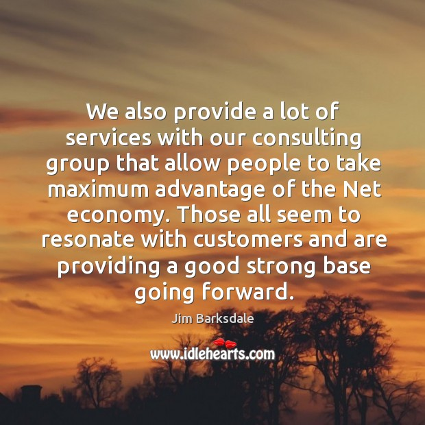 Those all seem to resonate with customers and are providing a good strong base going forward. Image