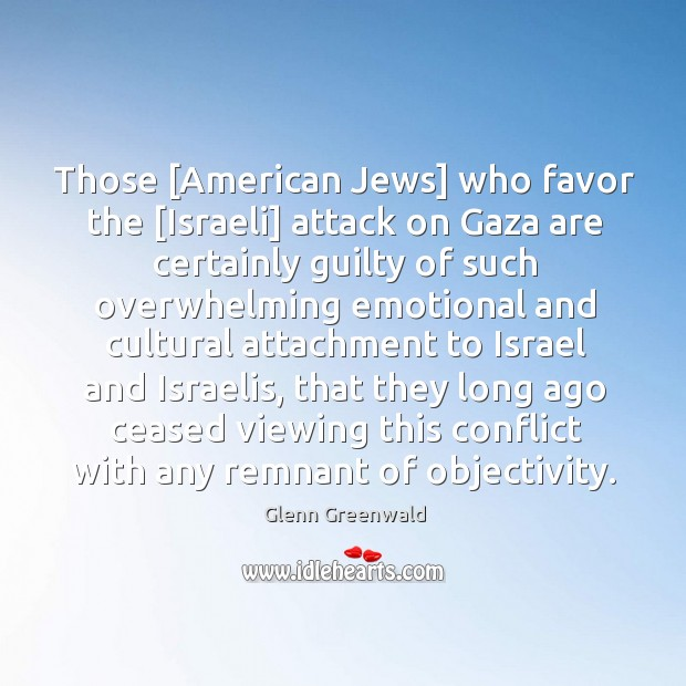 Image, Those [American Jews] who favor the [Israeli] attack on Gaza are certainly