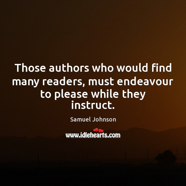 Image, Those authors who would find many readers, must endeavour to please while they instruct.