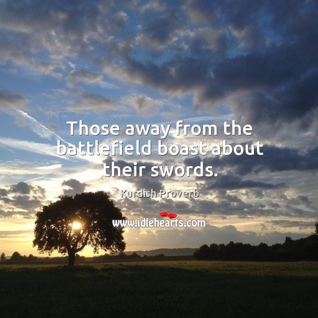 Image, Those away from the battlefield boast about their swords.