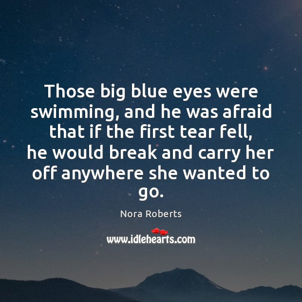 Those big blue eyes were swimming, and he was afraid that if Image