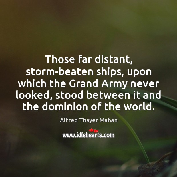 Image, Those far distant, storm-beaten ships, upon which the Grand Army never looked,