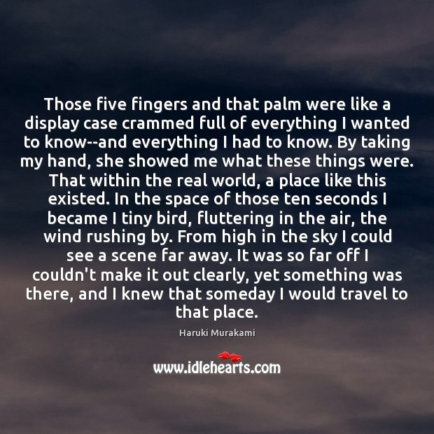 Those five fingers and that palm were like a display case crammed Haruki Murakami Picture Quote