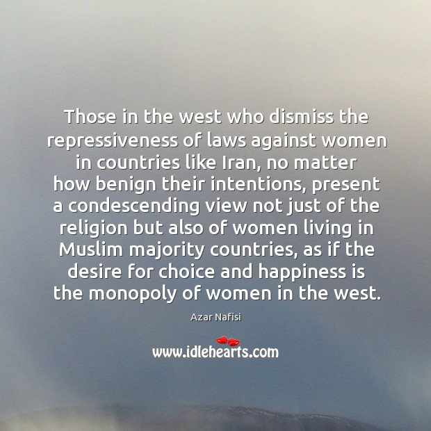 Image, Those in the west who dismiss the repressiveness of laws against women in