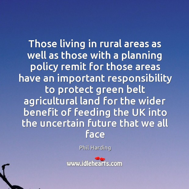 Those living in rural areas as well as those with a planning Phil Harding Picture Quote