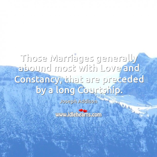 Image, Those marriages generally abound most with love and constancy, that are