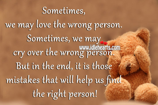 In The End, It Is Those Mistakes That Will Help Us Find The Right Person!
