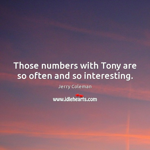 Those numbers with Tony are so often and so interesting. Image
