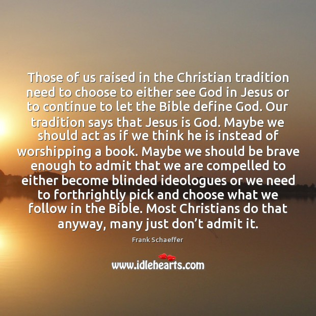 Image, Those of us raised in the Christian tradition need to choose to