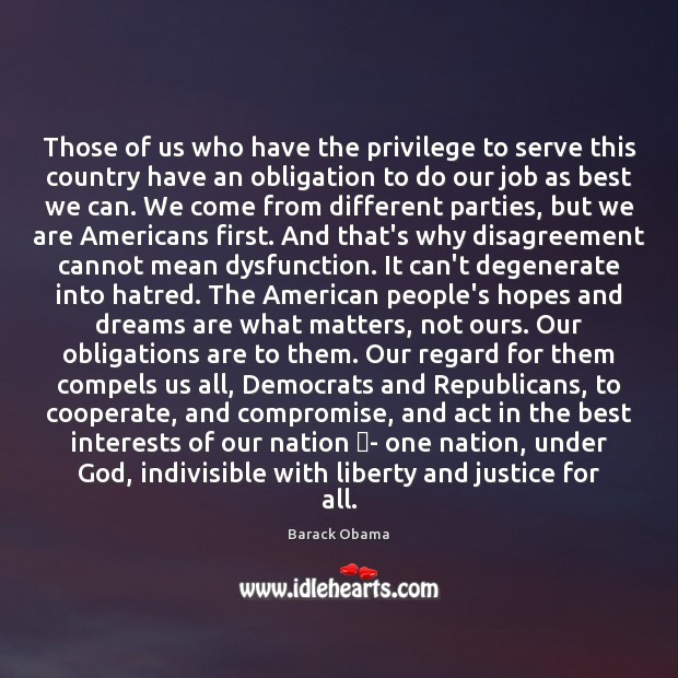 Those of us who have the privilege to serve this country have Cooperate Quotes Image
