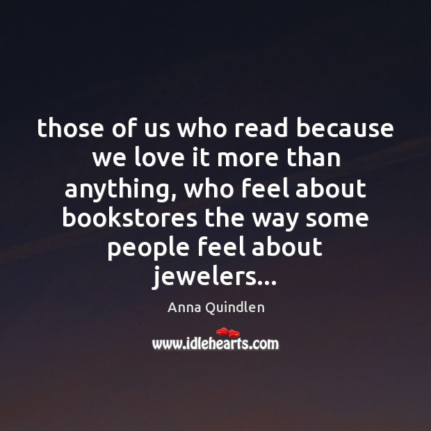 Image, Those of us who read because we love it more than anything,