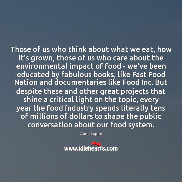Image, Those of us who think about what we eat, how it's grown,