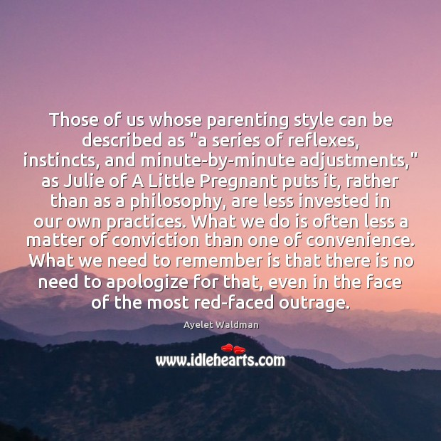 "Image, Those of us whose parenting style can be described as ""a series"