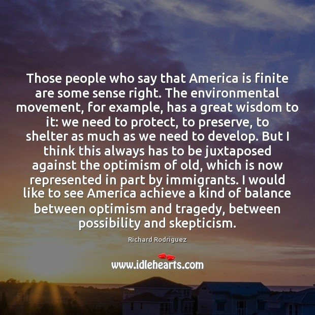 Those people who say that America is finite are some sense right. Image