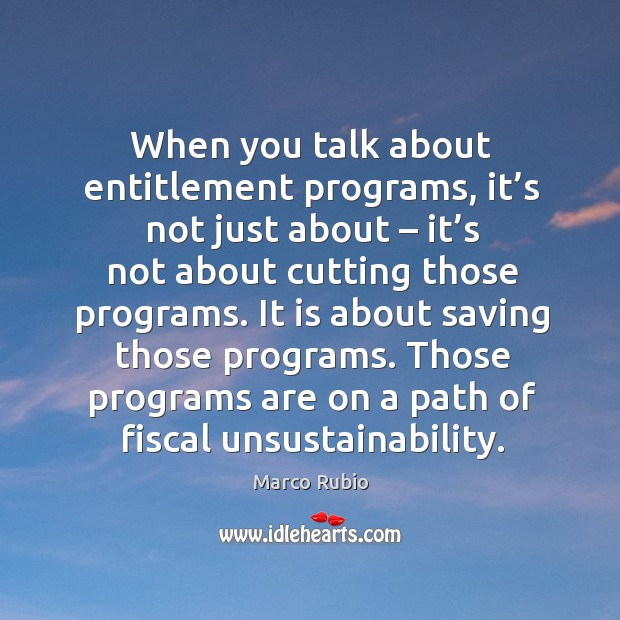 Image, Those programs are on a path of fiscal unsustainability.
