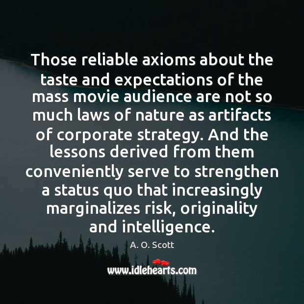 Those reliable axioms about the taste and expectations of the mass movie Image