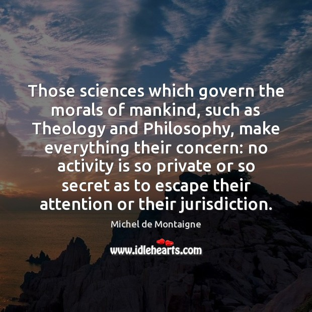 Image, Those sciences which govern the morals of mankind, such as Theology and