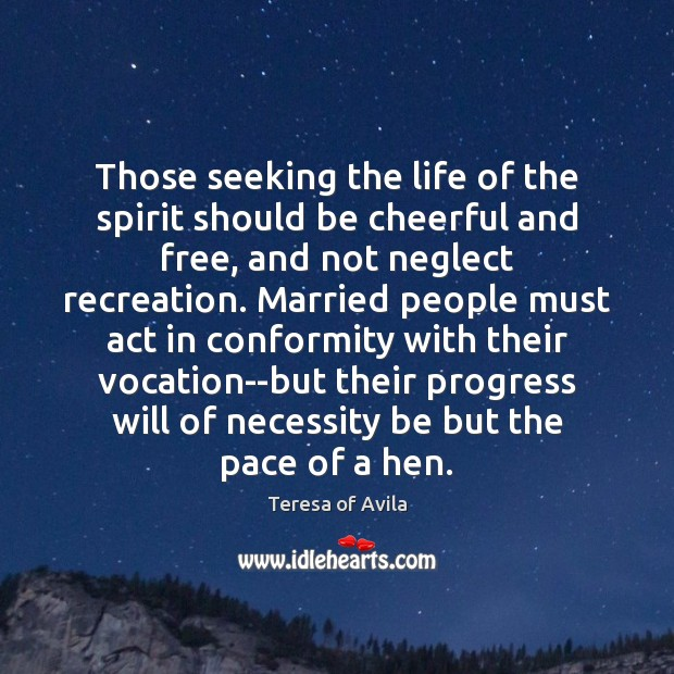 Those seeking the life of the spirit should be cheerful and free, Image