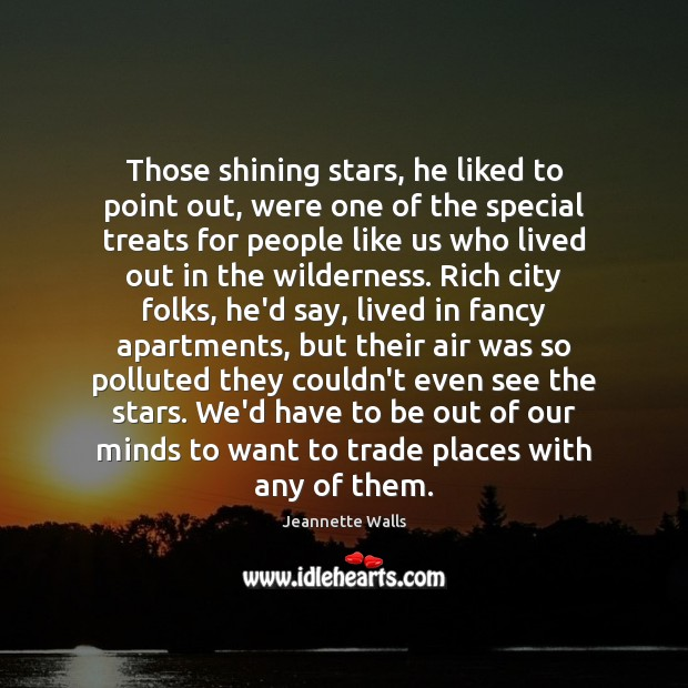 Those shining stars, he liked to point out, were one of the Jeannette Walls Picture Quote