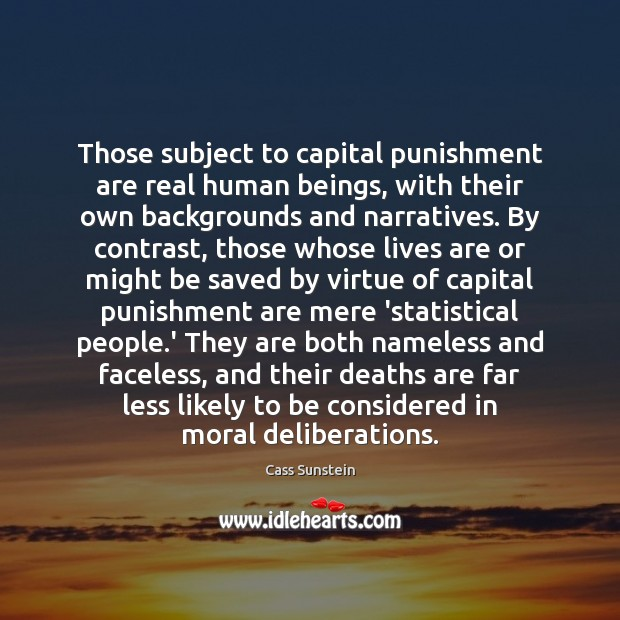 Those subject to capital punishment are real human beings, with their own Image