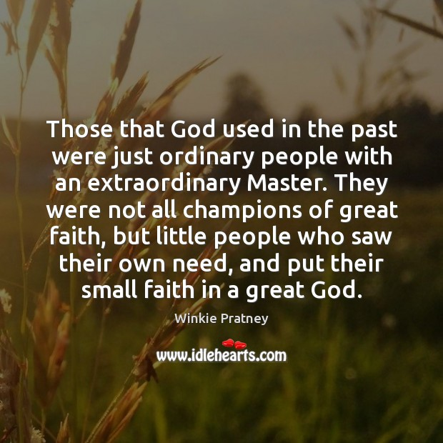 Those that God used in the past were just ordinary people with Winkie Pratney Picture Quote