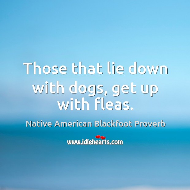 Native American Blackfoot Proverbs