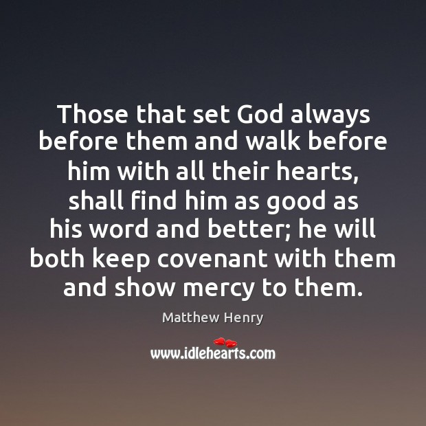 Those that set God always before them and walk before him with Image