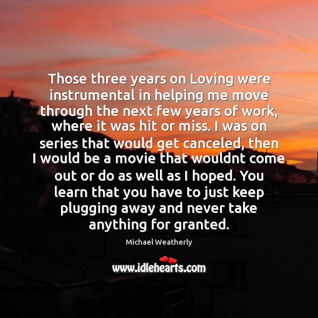 Those three years on Loving were instrumental in helping me move through Image