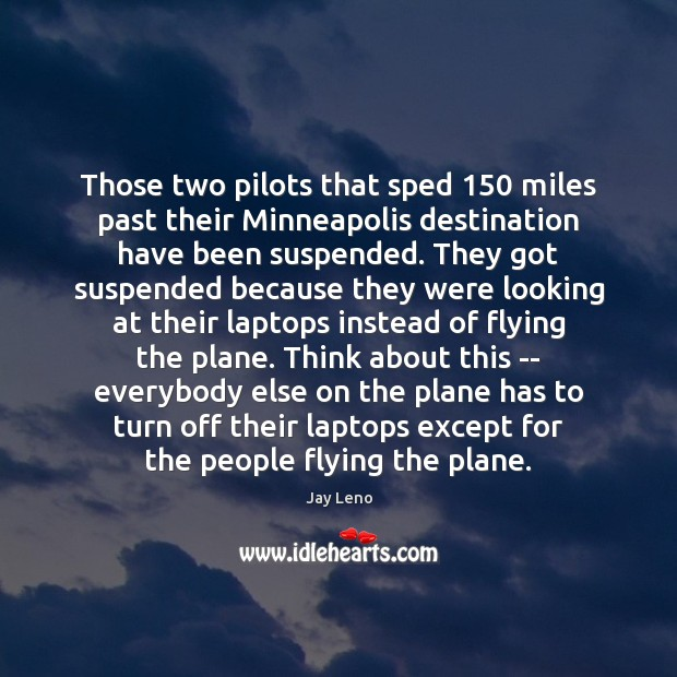 Those two pilots that sped 150 miles past their Minneapolis destination have been Image