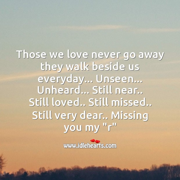 Those we love never go away Missing You Quotes Image