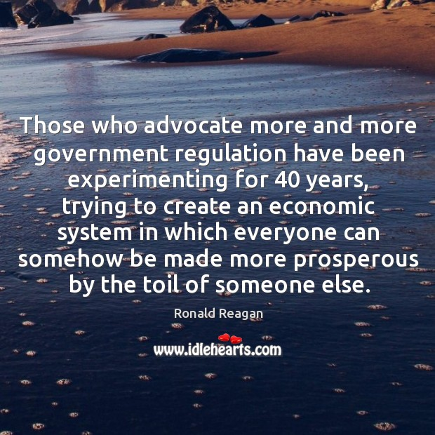 Those who advocate more and more government regulation have been experimenting for 40 Image