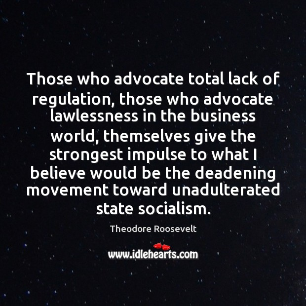 Image, Those who advocate total lack of regulation, those who advocate lawlessness in