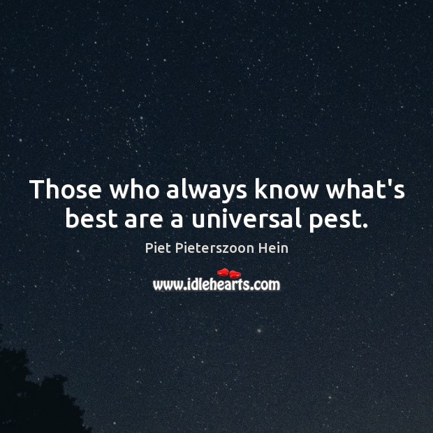 Those who always know what's best are a universal pest. Image