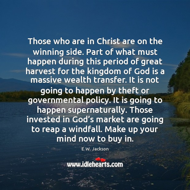 Those who are in Christ are on the winning side. Part of E.W. Jackson Picture Quote