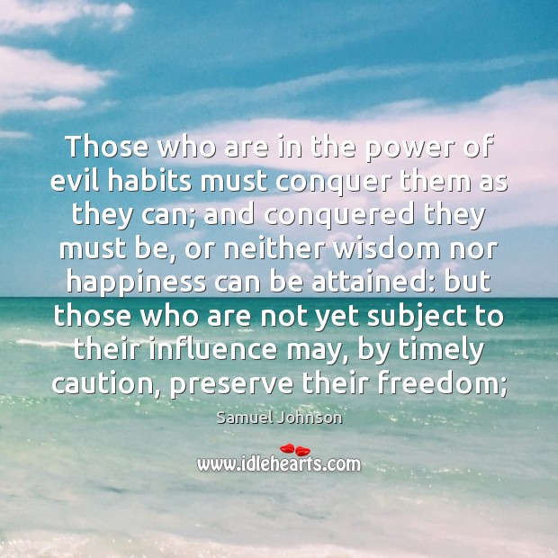 Those who are in the power of evil habits must conquer them Image