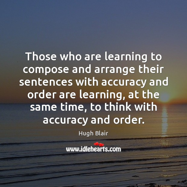 Those who are learning to compose and arrange their sentences with accuracy Image