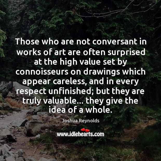 Those who are not conversant in works of art are often surprised Joshua Reynolds Picture Quote
