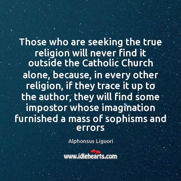 Those who are seeking the true religion will never find it outside Image