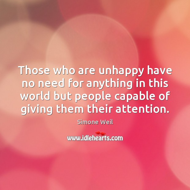 Those who are unhappy have no need for anything in this world Image