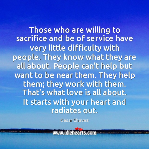 Those who are willing to sacrifice and be of service have very Image