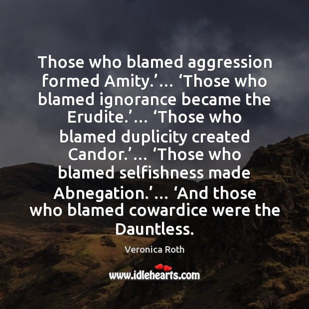 Image, Those who blamed aggression formed Amity.'… 'Those who blamed ignorance became the