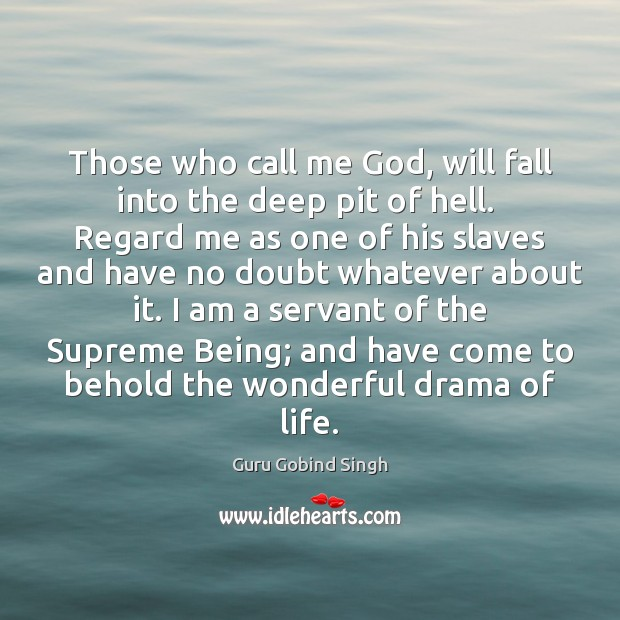 Those who call me God, will fall into the deep pit of Image