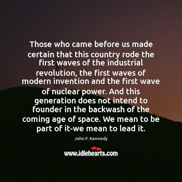 Image, Those who came before us made certain that this country rode the