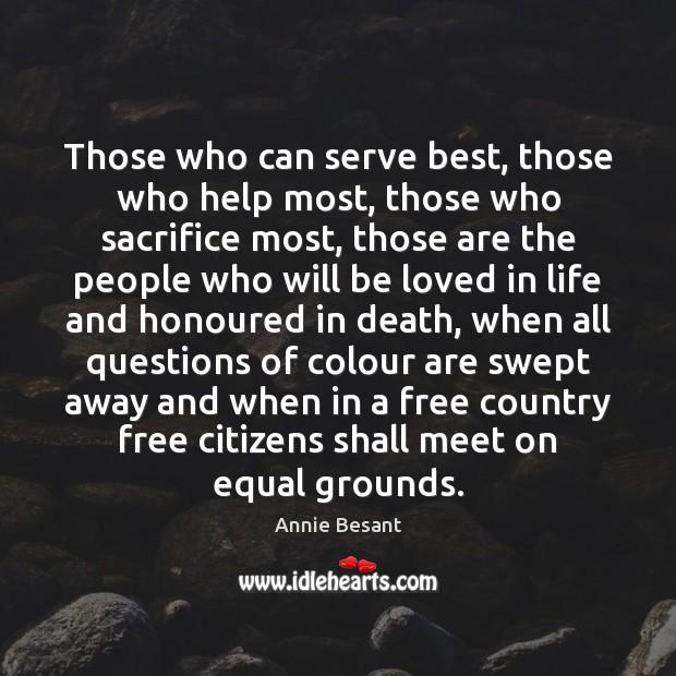 Those who can serve best, those who help most, those who sacrifice Image