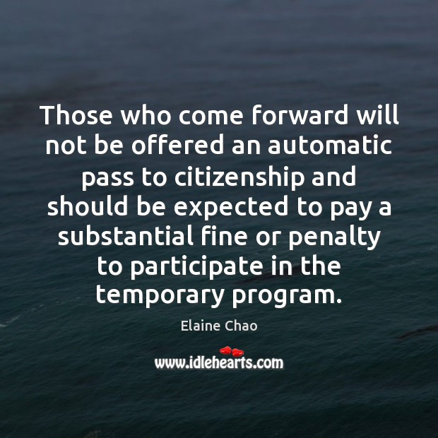 Those who come forward will not be offered an automatic pass to Image